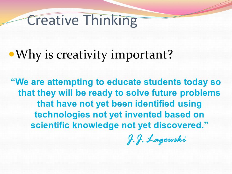 Creative Thinking Important for Students